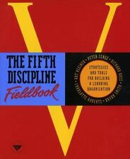 The Fifth Discipline Fieldbook: Strategies and Tools for Building a Learning Org