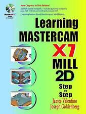USED (GD) Learning Mastercam X7 Mill 2D Step by Step by James Valentino