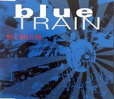 Blue Train Maxi CD All I Need Is You - Europe (M/EX+)