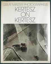 KERTESZ ON KERTESZ - GREAT MASTER PHOTOGRAPHERS - 1985 - HUNGARY PARIS NEW YORK