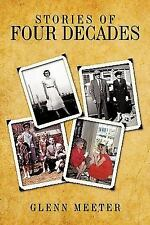 Stories of Four Decades by Glenn Meeter (2009, Paperback)