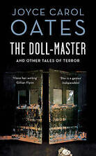 The Doll Master and Other Tales of Terror by Joyce Carol Oates (Paperback, 2016)