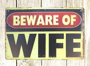 Beware of Wife tin metal sign indoor outdoor  reproductions