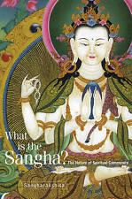What is the Sangha?: The Nature of Spiritual Community by Bikshu Sangharakshita