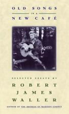 Old Songs in a New Cafe : Selected Essays by Robert James Waller (1994, Hardcove