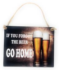 """If You Forgot The Beer Go Home Novelty 5"""" x 4"""" Colorful Hanging Wall Door Hanger"""