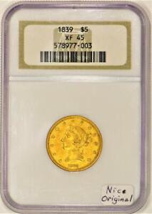 1839 $5 Gold Half Eagle NGC XF-45; Nice Original