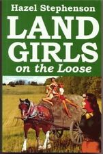 Stephenson, Hazel, Land Girls on the Loose, Like New, Paperback