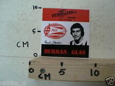 STICKER,DECAL PSV HUUB STEVENS, BURMAN GLAS,VIERVEIJZER BV LEESMAP