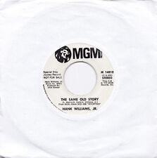 HANK WILLIAMS JR The Same Old Story US Press MGM M 14813 1975 Disc Jockey SP