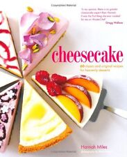 Cheesecake: 60 classic and original recipes for heavenly desserts,Hannah Miles