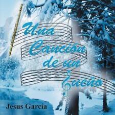 Una Canción de un Sueño by Jesus Garcia (2013, Paperback)