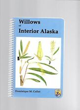 WILLOWS OF INTERIOR ALASKA by DOMINIQUE M. COLLET, 2004, Alaskan, Illustrated