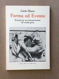 Carlo Diano - FORMA ED EVENTO interpretazione mondo greco - Neri Pozza 1967