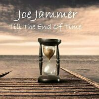 Joe Jammer - Till The End Of Time (2019)  CD  NEW/SEALED  SPEEDYPOST