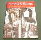 """""""SWORDS & SABERS OF THE US ARMY"""" INDIAN WARS WW1 OFFICER CAVALRY REFERENCE BOOK"""