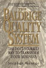 The Baldrige Quality System: The Do-It-Yourself Wa