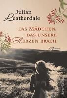 Das Mädchen, das unsere Herzen brach von Leatherdale, Julian  Buch  gebraucht