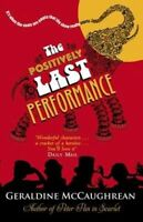 Very Good , The Positively Last Performance, Paperback, Book