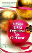 76 Ways to Get Organized for Christmas: And Make I