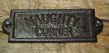 1 Cast Iron NAUGHTY CORNER Door Plaque Garden Sign Ranch Wall Decor Man Cave