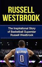 Russell Westbrook Inspirational Story Basketball Supersta by Redban Bill