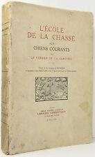 L'Ecole De La Chasse Aux Chiens Verrier LTD ED 1/1050 HUNTING DOGS HOUNDS 1932