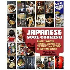 Japanese Soul Cooking: Ramen, Tonkatsu, Tempura, and More from the Streets and K