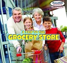 A Trip to the Grocery Store (Powerkids Readers: My Community)-ExLibrary