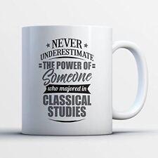 Classical Studies Coffee Mug - Never Underestimate Classical Studies - Funn