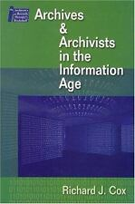 Archives and Archivists in the Information Age THE ARCHIVIST'S AND RECORDS MANA