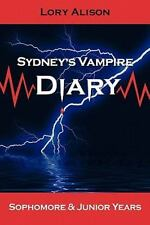 Sydney's Vampire Diary: Sophomore & Junior Years