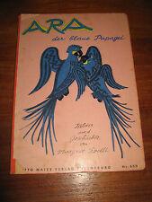 (E732) ALTES PAPP-KINDERBUCH ARA DER BLAUE PAPAGEI MARGRIT ROELLI OTTO MAIER