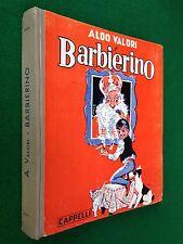 Aldo VALORI - BARBIERINO , Ed Licinio Cappelli (1944) ill. BERNARDINI - BACCI