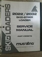 Mustang 2022 / 2032 Skid Steer Service Shop Manual # 908272 (OEM, 2002)