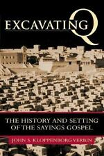 Excavating Q: The History and Setting of the Sayings Gospel: By John S Kloppe...