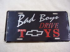 BAD BOYS DRIVE BAD CHEVROLET TOYS   LICENSE PLATE