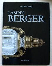 Lampes Berger ,plus de cent ans d'histoire ( 1898-2008 ) G VILCOCQ éd Arteprint