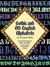 Gothic and Old English Alphabets: 100 Complete Fonts (Lettering, Calligraphy, Ty