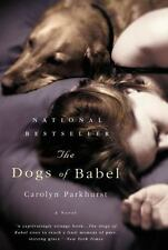 The Dogs of Babel by Carolyn Parkhurst (2004, Paperback)