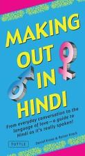 Making Out Bks.: Making Out in Hindi : From Everyday Conversation to the...