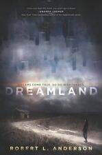 Dreamland by Robert L. Anderson (2015, Hardcover)