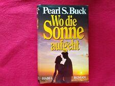 WO DIE SONNE AUFGEHT--PEARL S. BUCK--spannend bewegender LIEBES-EHE-ROMAN
