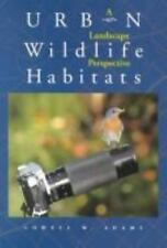 Urban Wildlife Habitats: A Landscape Perspective: By Adams, Lowell W.