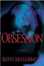Obsession by Kathi Mills-Macias (2001, Paperback)