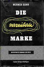 Werner suhr-la marca del encanto-una novela económica – 1958-Roman