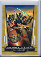 2017 TOPPS STAR WARS 40TH ANNIVERSARY GOLD #98 REBELS BEGINS 29/40