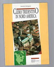 clero tridentino in nord america -bonifacio bolognani -