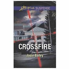 Love Inspired Suspense: Crossfire by Jodie Bailey (2014, Paperback)