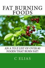 Fat Burning Foods : An A-Z List of Foods That Burn Fat to Start a Healthy...